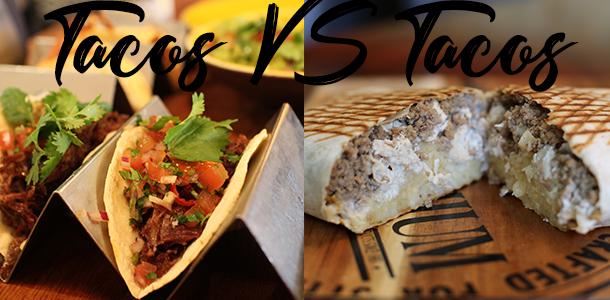 Les tacos les nouveaux tacos - Food Fight - Tacos vs Tacos